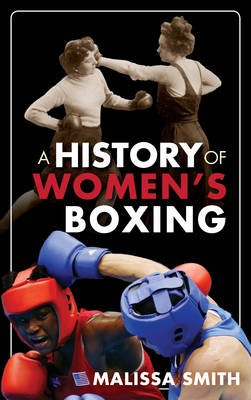 A History of Women's Boxing (Electronic book text): Malissa Smith