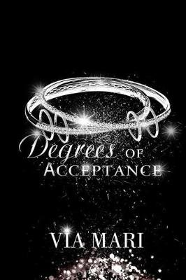 Degrees of Acceptance (Paperback): Via Mari