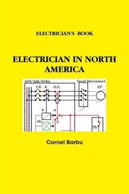 Electrician's Book : Electrician In North America (Electronic book text): Cornel Barbu