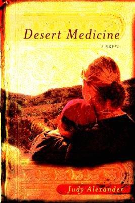 Desert Medicine (Paperback): Judy Alexander