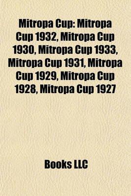 Mitropa Cup - Mitropa Cup 1932, Mitropa Cup 1930, Mitropa Cup 1933, Mitropa Cup 1931, Mitropa Cup 1929, Mitropa Cup 1928,...