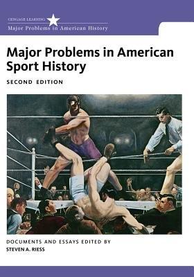 Major Problems in American Sport History (Paperback, 2nd Revised edition): Thomas G. Paterson, Steven A. Riess