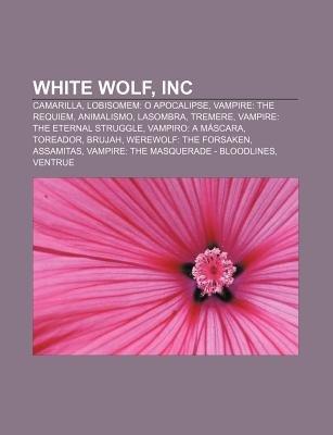 White Wolf, Inc - Camarilla, Lobisomem: O Apocalipse