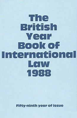 The British Year Book of International Law 1988 (Hardcover): Ian Brownlie, D.W. Bowett
