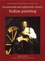 Seventeenth- and Eighteenth-Century Italian Painting - The Thyssen-Bornemisza Collection (Hardcover): Roberto Contini
