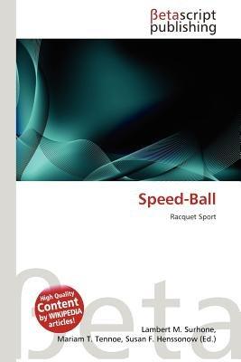 Speed-Ball (Paperback): Lambert M. Surhone, Mariam T. Tennoe, Susan F. Henssonow