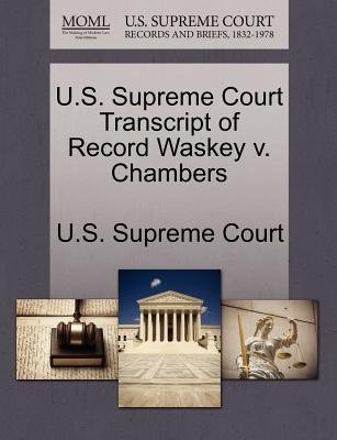 U.S. Supreme Court Transcript of Record Waskey V. Chambers (Paperback): Us Supreme Court
