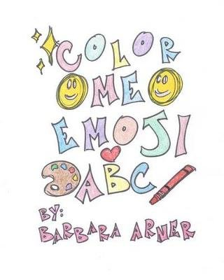 Color Me Emoji ABC (Paperback): Barbara Arner