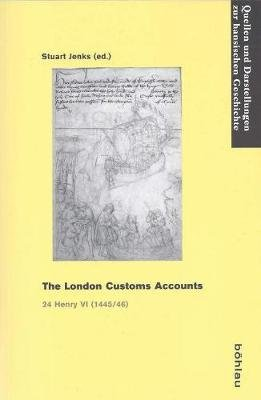 The London Customs Accounts - 24 Henry VI (1445/46) (Paperback): Stuart Jenks