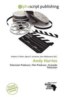 Andy Harries (Paperback): Frederic P. Miller, Agnes F. Vandome, John McBrewster