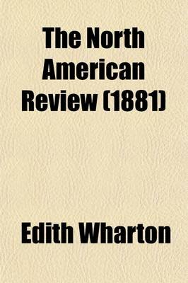 The North American Review Volume 132 (Paperback): Edith Wharton
