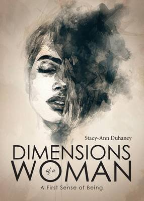 Dimensions of a Woman (Paperback): Stacy-Ann Duhaney