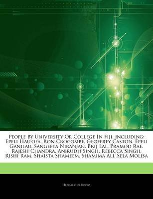 Articles on People by University or College in Fiji, Including - Epeli Hau'ofa, Ron Crocombe, Geoffrey Caston, Epeli...