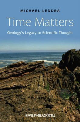 Time Matters - Geology's Legacy to Scientific Thought (Hardcover): Michael Leddra