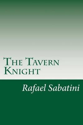 The Tavern Knight (Paperback): Rafael Sabatini