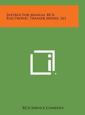 Instructor Manual RCA Electronic Trainer Model 161 (Hardcover): Rca Service Company