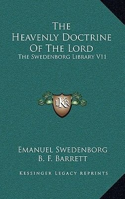 The Heavenly Doctrine of the Lord - The Swedenborg Library V11 (Hardcover): Emanuel Swedenborg