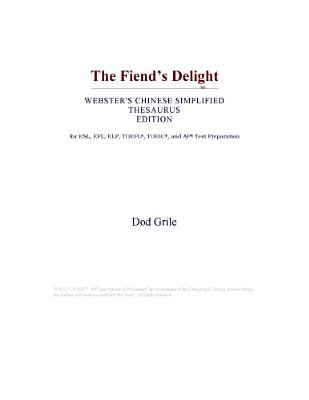 The Fiend's Delight (Webster's Chinese Simplified Thesaurus Edition) (Electronic book text): Inc. Icon Group...