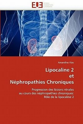 Lipocaline 2 Et Nephropathies Chroniques (French, Paperback): Viau-A