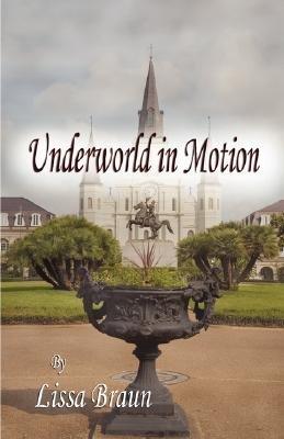 Underworld in Motion (Paperback): Lissa Braun