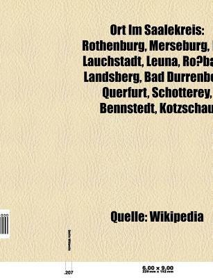 Ort Im Saalekreis - Rothenburg, Merseburg, Bad Lauchstadt, Leuna, Rossbach, Landsberg, Bad Durrenberg, Querfurt, Schotterey,...
