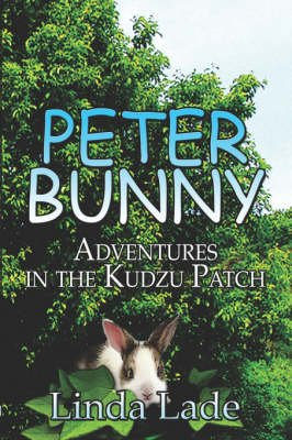 Peter Bunny - Adventures in the Kudzu Patch (Paperback): Linda Lade