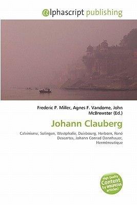 Johann Clauberg (French, Paperback): Frederic P. Miller, Agnes F. Vandome, John McBrewster
