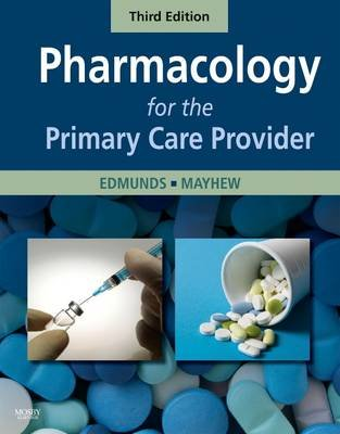Pharmacology for the Primary Care Provider (Electronic book text, 3rd ed.): Marilyn Winterton Edmunds, Maren Stewart Mayhew