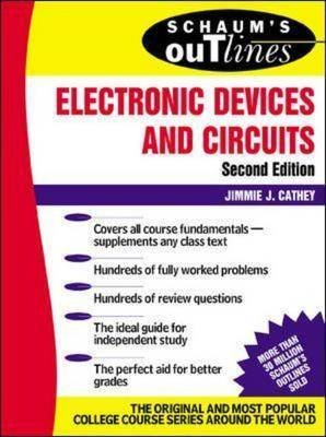 Schaum's Outline of Electronic Devices and Circuits, Second Edition (Paperback, 2nd edition): Jimmie J Cathey