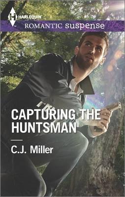 Capturing the Huntsman (Paperback): C. J. Miller