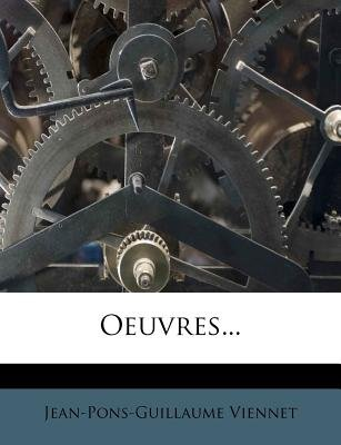 Oeuvres... (English, French, Paperback): Jean Pons Guillaume Viennet