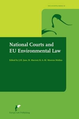 National Courts and EU Environmental Law (Paperback): J.H. Jans, Richard MacRory, A. M. Moreno-Molina
