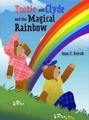 Tootie and Clyde and the Magical Rainbow (Electronic book text):