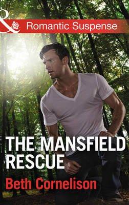 The Mansfield Rescue (Paperback): Beth Cornelison