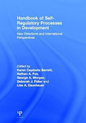 Handbook of Self-Regulatory Processes in Development: New Directions and International Perspectives (Electronic book text):...