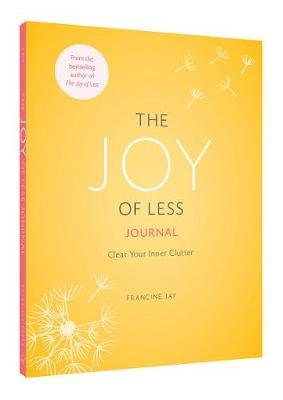The Joy of Less Journal - Clear Your Inner Clutter (Record book): Francine Jay