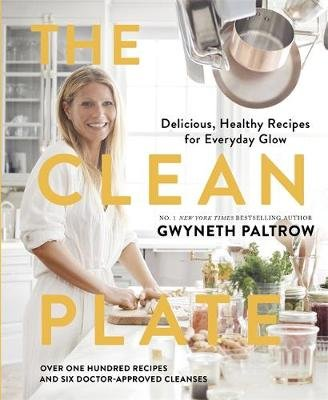 The Clean Plate - Delicious, Healthy Recipes for Everyday Glow (Hardcover): Gwyneth Paltrow