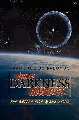 When Darkness Invades (Paperback): Frank Julius Palumbo