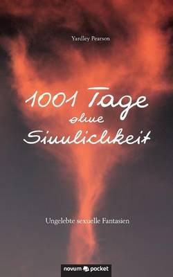 1001 Tage Ohne Sinnlichkeit (German, Paperback): Yardley Pearson