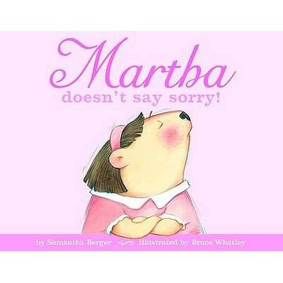 Martha Doesn't Say Sorry! (Paperback): Samantha Berger
