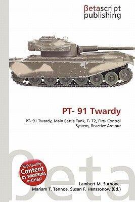PT- 91 Twardy (Paperback): Lambert M. Surhone, Miriam T. Timpledon, Susan F. Marseken
