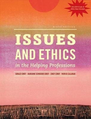 Issues and Ethics in the Helping Professions with 2014 ACA Codes (with CourseMate, 1 term (6 months) Printed Access Card)...