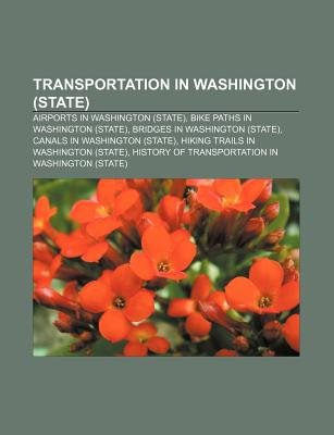 Transportation in Washington (State) - Airports in Washington (State), Bike Paths in Washington (State), Bridges in Washington...