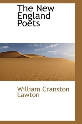 The New England Poets (Paperback): William Cranston Lawton