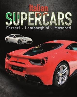 Supercars: Italian Supercars - Ferrari, Lamborghini, Pagani (Paperback, Illustrated edition): Paul Mason