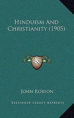 Hinduism and Christianity (1905) (Paperback): John Robson