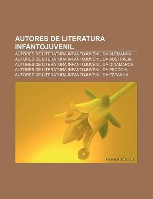 Autores de Literatura Infantojuvenil - Autores de Literatura Infantojuvenil Da Alemanha, Autores de Literatura Infantojuvenil...