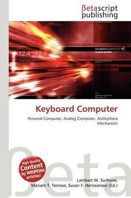 Keyboard Computer (Paperback): Lambert M. Surhone, Mariam T. Tennoe, Susan F. Henssonow