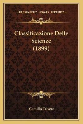 Classificazione Delle Scienze (1899) (Italian, Paperback): Camillo Trivero