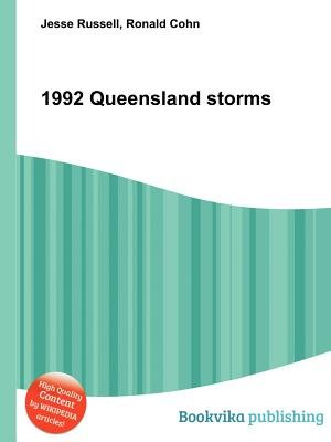1992 Queensland Storms (Paperback): Jesse Russell, Ronald Cohn